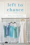 Left to Chance: A Novel - Amy Sue Nathan