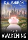 The Awakening (The Nether Chronicles, #1) - K.A. Madison