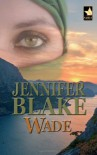 Wade (Louisiana Gentlemen Series) - Jennifer Blake