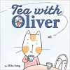 Tea with Oliver - Mika Song, Mika Song