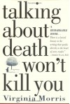 Talking about Death Won't Kill You - Virginia Morris