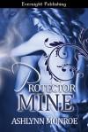 Protector Mine - Ashlynn Monroe