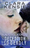 DECEPTION SO DEADLY - Clara Kensie