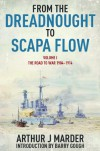 From the Dreadnought to Scapa Flow: Volume I: The Road to War 1904-1914 - Arthur Jacob Marder