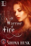 Warrior of Fire (Blood & Silver) - Shona Husk