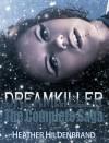 Dreamkiller: The Complete Saga - Heather Hildenbrand