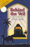 Behind the Veil: An Australian Nurse in Saudi Arabia - Lydia Laube