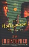 Standard Hollywood Depravity: A Ray Electromatic Mystery (Ray Electromatic Mysteries) - Adam Christopher