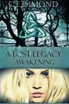 A Lost Legacy: Awakening (Lost Legacies) (Volume 1) - C.E Dimond