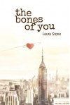 The Bones of You - Laura Stone