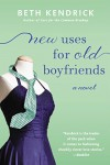New Uses For Old Boyfriends (Black Dog Bay Novel) - Beth Kendrick