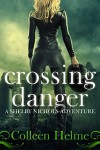 Crossing Danger - Colleen Helme