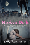 Broken Dolls - B.R. Kingsolver