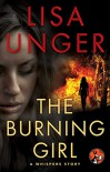 The Burning Girl: A Whispers Story (The Whispers Series) - Lisa Unger