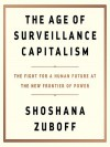 The Age of Surveillance Capitalism: The Fight for a Human Future at the New Frontier of Power - Shoshana Zuboff, Nicol Zanzarella