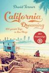 California Dreaming - 100 geniale Tage in San Diego - David Fermer, Hauptmann  Kompanie Werbeagentur GmbH