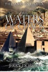 The Waters of Chaos: The Ancient Saga - Jeff Dobson, Jerry Dobson
