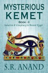 Mysterious Kemet - Book II: Seduction and Conspiracy in Ancient Egypt - S.R. Anand