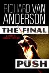The Final Push (A Short Story) - Richard Van Anderson