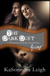 The Dark Duet - KaSonndra Leigh