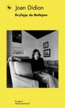 Dryfując do Betlejem - Joan Didion, Mikołaj Denderski