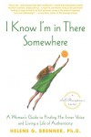 I Know I'm In There Somewhere - Helene Brenner, Laurence Letich