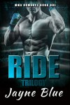 Ride Trilogy Book 1: MMA Fighter New Adult Romance - Jayne Blue