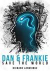 Dan and Frankie Save the World - Richard Langridge