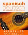 Visuelles Wörterbuch Spanisch / Deutsch - Christine (ed.); et al. Arthur