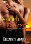 So Much More - Elizabeth    Adams