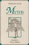 Myths (Timeless Tales Series) - Tana Reiff
