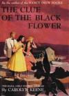 The Clue of the Black Flower - Carolyn Keene