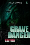 Grave Danger: REVIVED: (Mystery, Suspense, Thriller, Suspense Crime Thriller) (Suspense Thriller Mystery, Collection international Book 4) - Tracy Grace