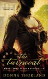 The Turncoat: Renegades of the Revolution (Renegades of Revolution) - Donna Thorland