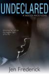 Undeclared (Woodlands, #1) - Jen Frederick