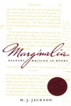 Marginalia: Readers Writing in Books - H.J. Jackson