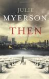 Then - Julie Myerson