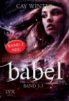 Babel Gesamtausgabe: Band 1-3 - Cay Winter