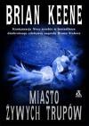 Miasto żywych trupów - Brian Keene