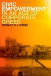 Civic Empowerment in an Age of Corporate Greed - Edward C. Lorenz