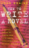 How to Write a Novel - John Braine