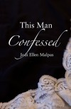 This Man Confessed (This Man, #3) - Jodi Ellen Malpas