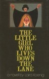The Little Girl Who Lives Down The Lane - Laird KOEING