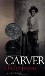 Carver: A Life in Poems - Marilyn Nelson
