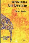 Dois Mundos, Um Destino (Volume 2) (Portuguese Edition) - Pedro Xavier