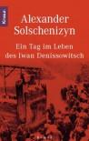 Ein Tag im Leben des Iwan Denissowitsch - Aleksandr Solzhenitsyn