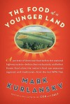 Food of a Younger Land: The Wpa's Portrait of Food In Pre-World War II America -