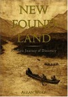 New Found Land: Lewis & Clark's Voyage of Discovery - Allan Wolf