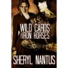 Wild Cards and Iron Horses - Sheryl Nantus