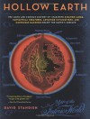 Hollow Earth: The Long and Curious History of Imagining Strange Lands, Fantastical Creatures, Advanced Civilizations, and Marvelous Machines Below the Earth's Surface - David Standish